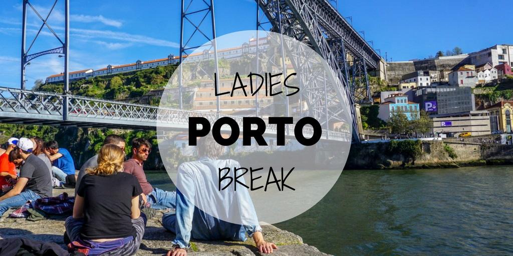 """""""Ladies Break"""" w Porto, czyli subiektywny przewodnik (nie tylko) dla kobiet"""