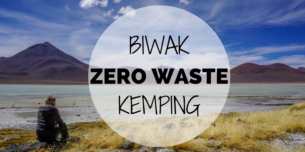 Take only pictures, leave only footprints – biwak w stylu ZERO WASTE